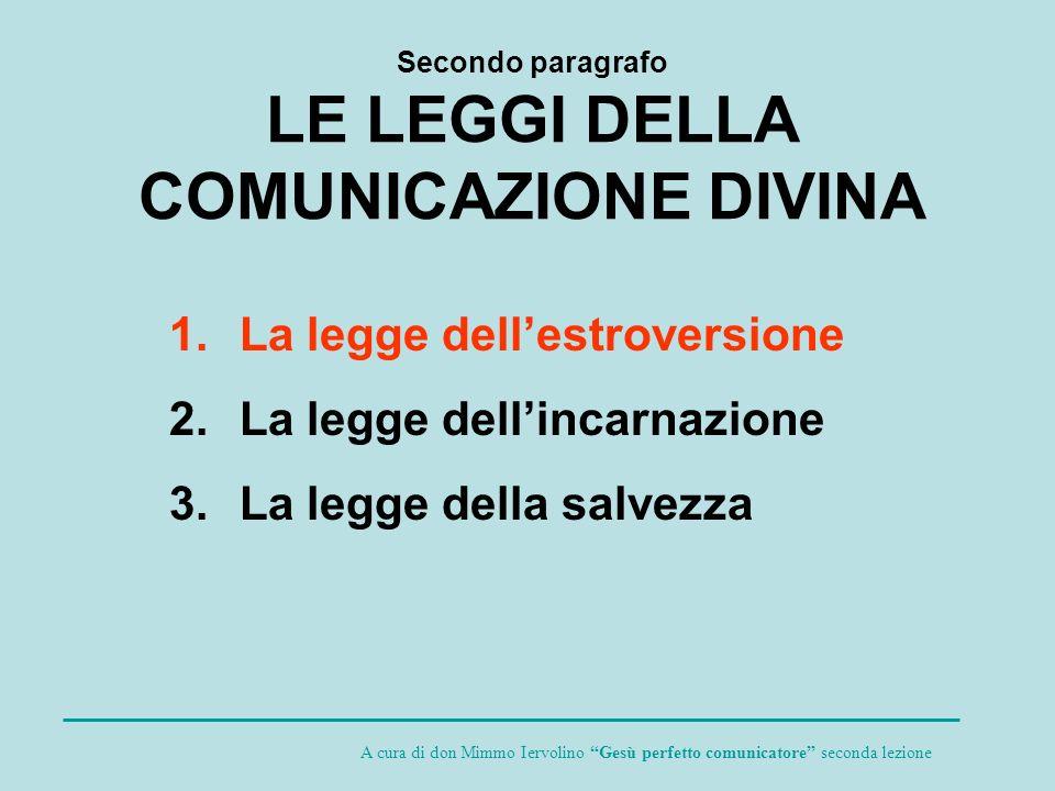 Secondo paragrafo LE LEGGI DELLA COMUNICAZIONE DIVINA