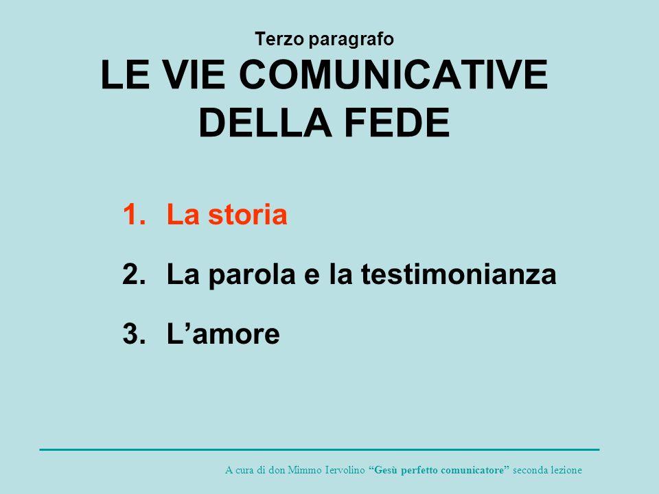 Terzo paragrafo LE VIE COMUNICATIVE DELLA FEDE