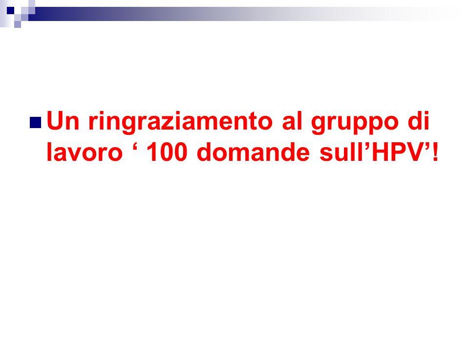 Un ringraziamento al gruppo di lavoro ' 100 domande sull'HPV'!