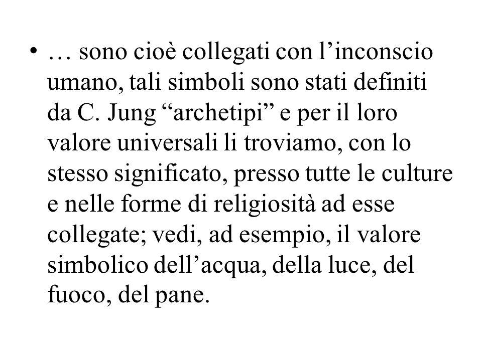 … sono cioè collegati con l'inconscio umano, tali simboli sono stati definiti da C.