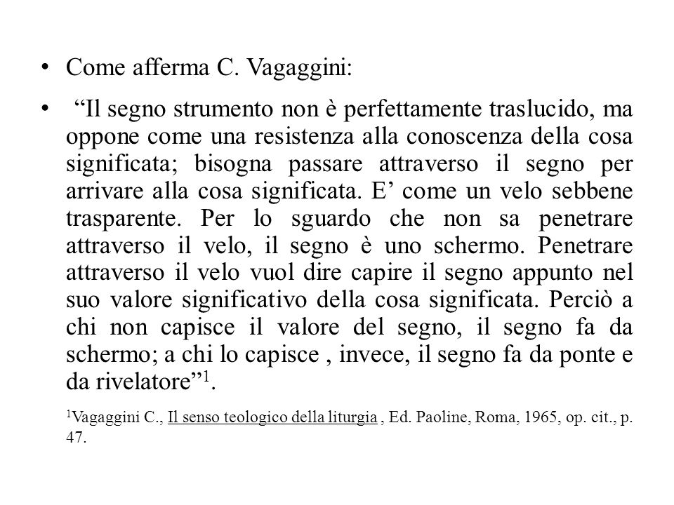 Come afferma C. Vagaggini: