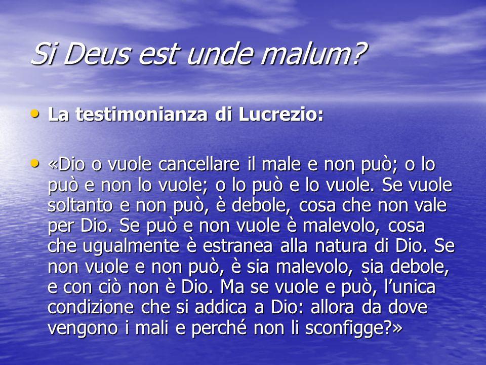 Si Deus est unde malum La testimonianza di Lucrezio: