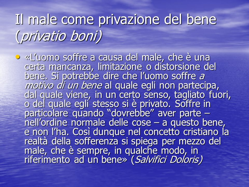 Il male come privazione del bene (privatio boni)
