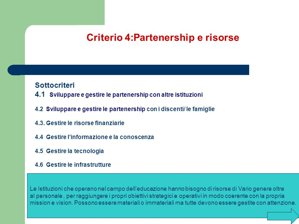 Criterio 4:Partenership e risorse