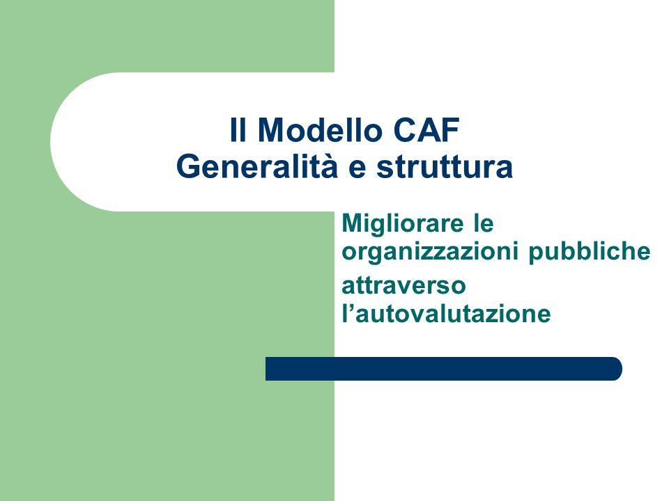 Il Modello CAF Generalità e struttura