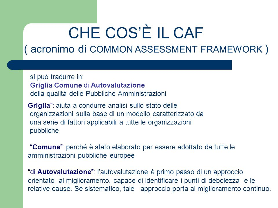 ( acronimo di COMMON ASSESSMENT FRAMEWORK )