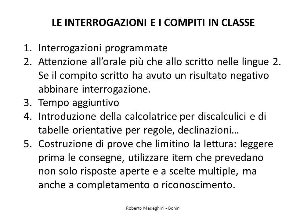 LE INTERROGAZIONI E I COMPITI IN CLASSE