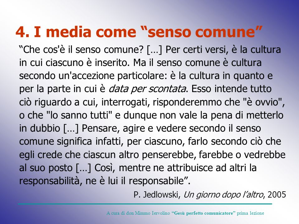 4. I media come senso comune