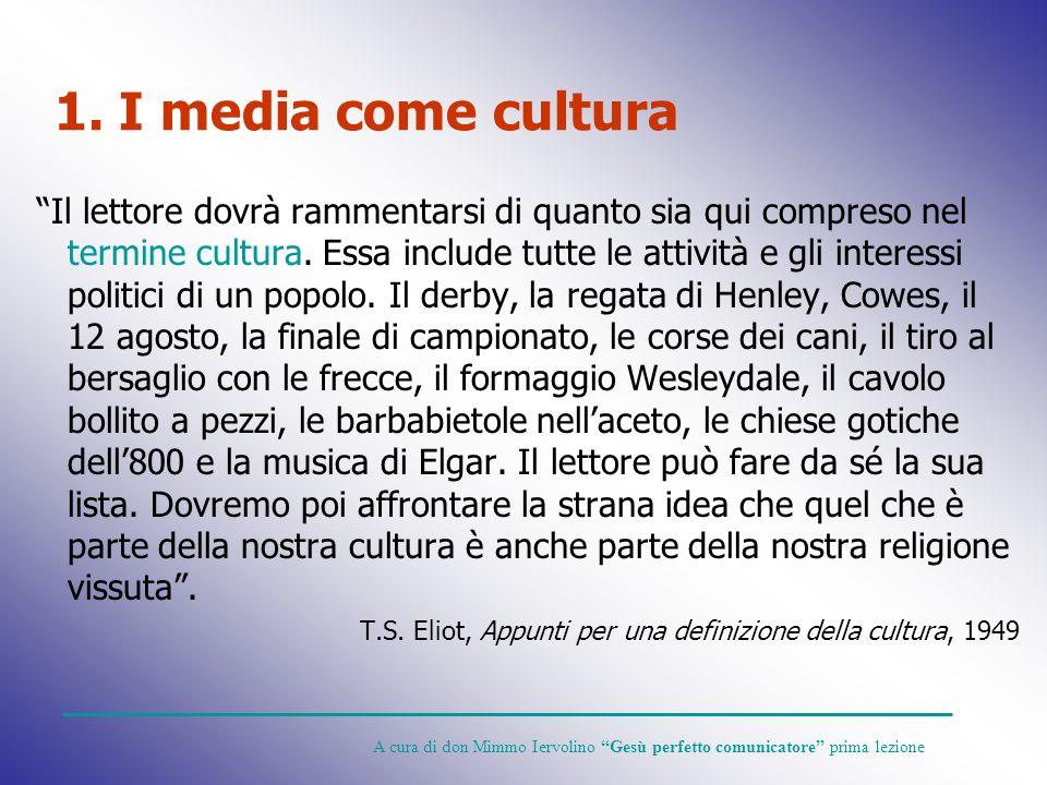 1. I media come cultura