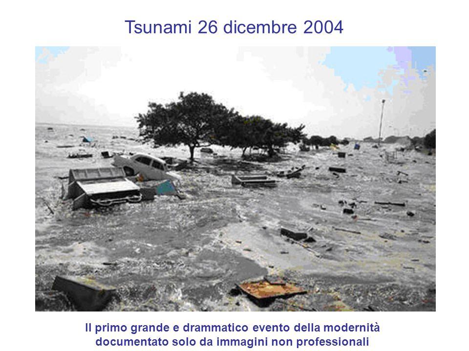 Tsunami 26 dicembre 2004 Il primo grande e drammatico evento della modernità.