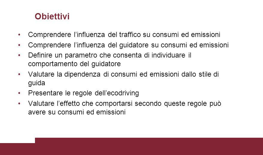 Obiettivi Comprendere l'influenza del traffico su consumi ed emissioni