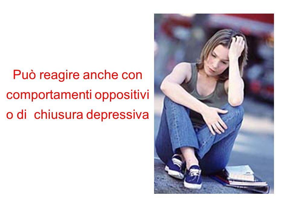 comportamenti oppositivi o di chiusura depressiva