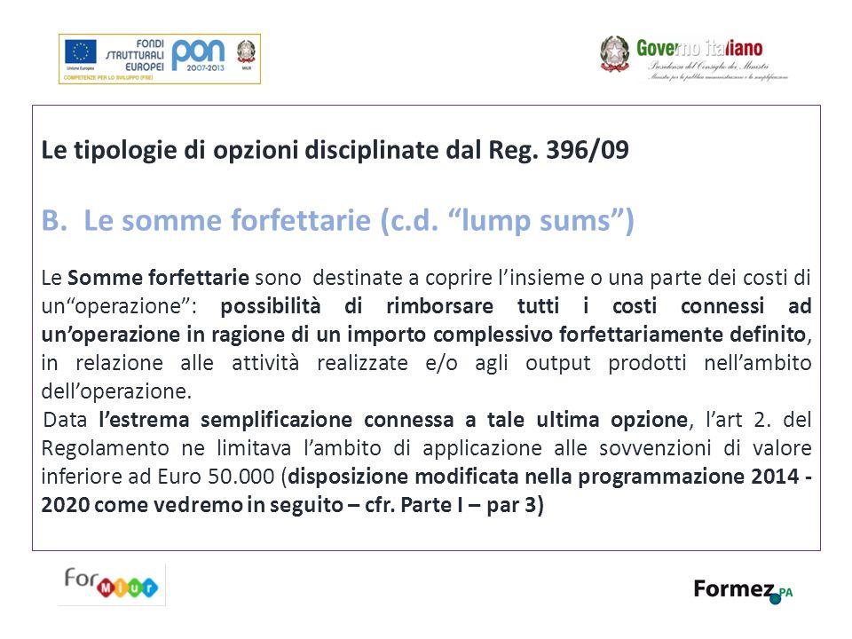 B. Le somme forfettarie (c.d. lump sums )