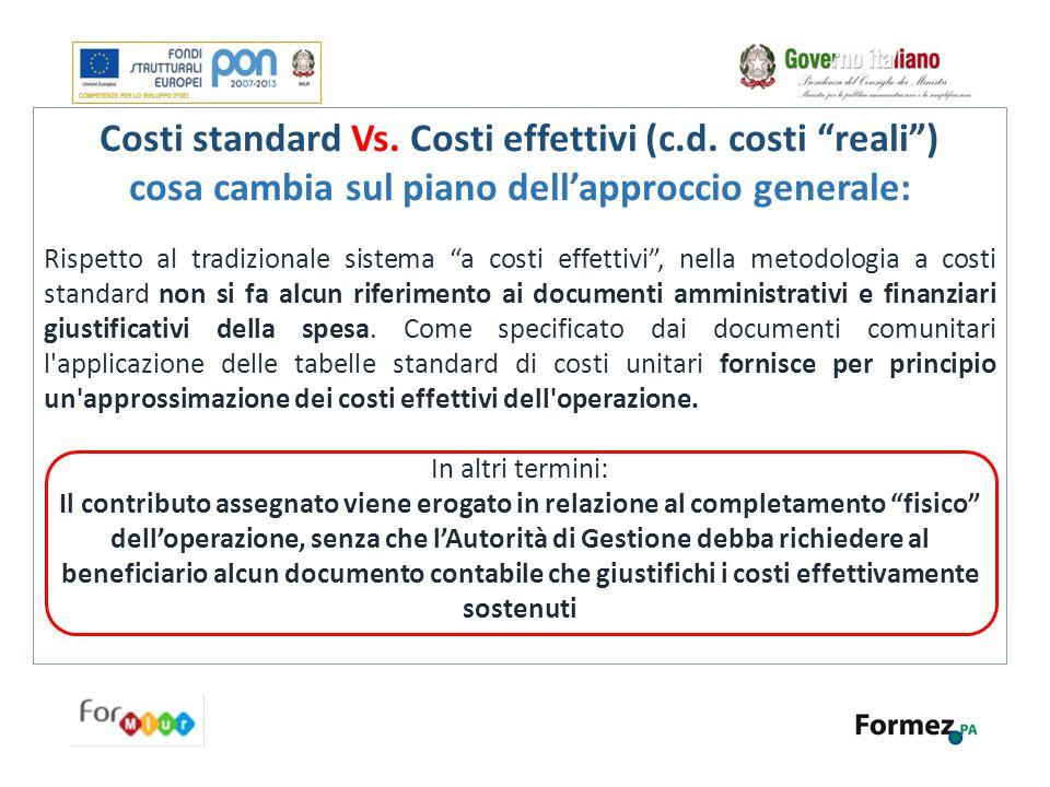 Costi standard Vs. Costi effettivi (c.d. costi reali )