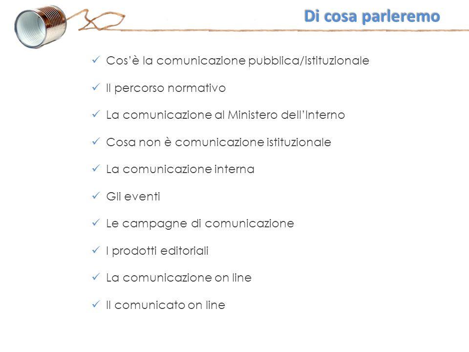 Di cosa parleremo Cos'è la comunicazione pubblica/istituzionale