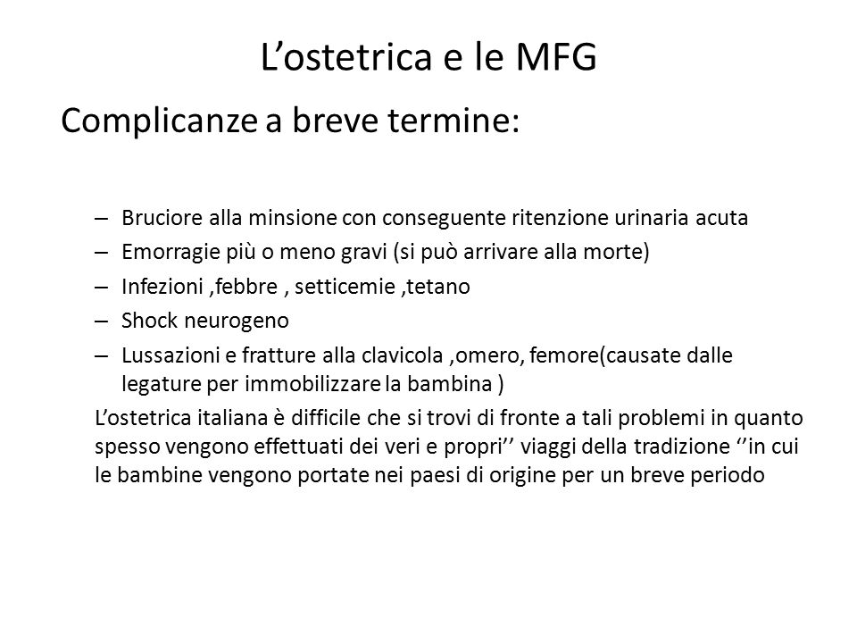 L'ostetrica e le MFG Complicanze a breve termine:
