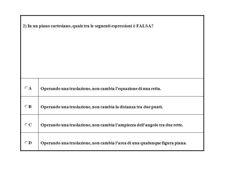 2) In un piano cartesiano, quale tra le seguenti espressioni è FALSA