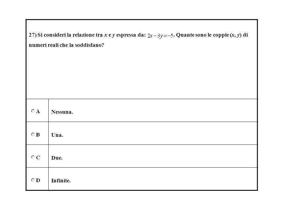 27) Si consideri la relazione tra x e y espressa da:
