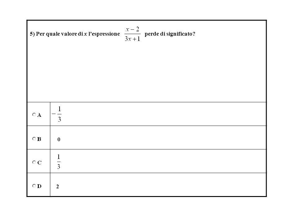 5) Per quale valore di x l'espressione perde di significato