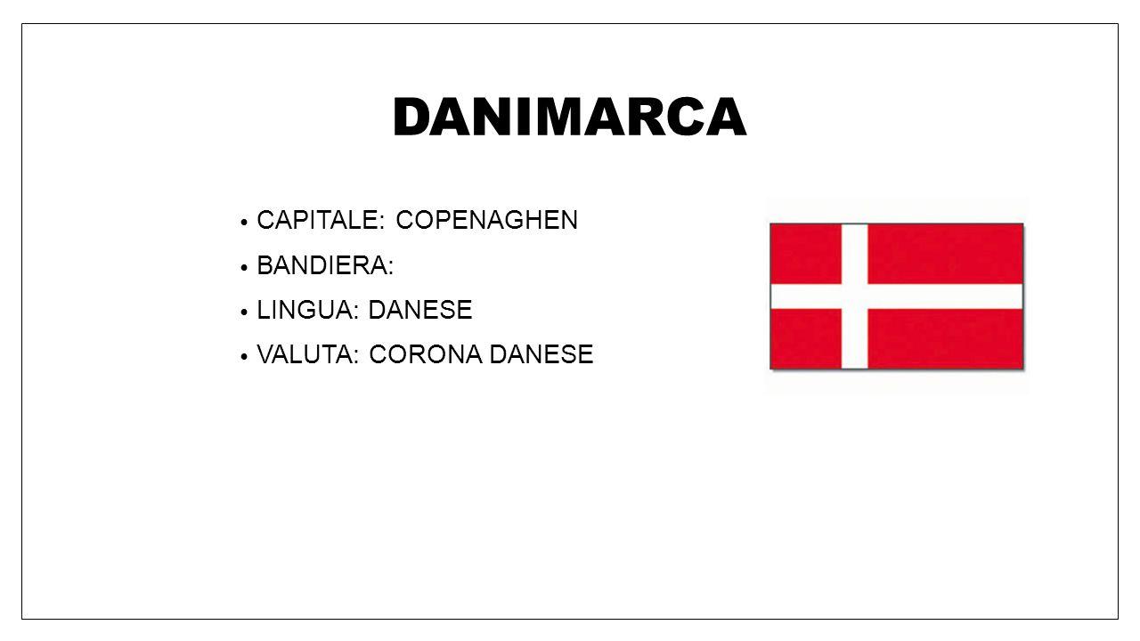 DANIMARCA CAPITALE: COPENAGHEN BANDIERA: LINGUA: DANESE