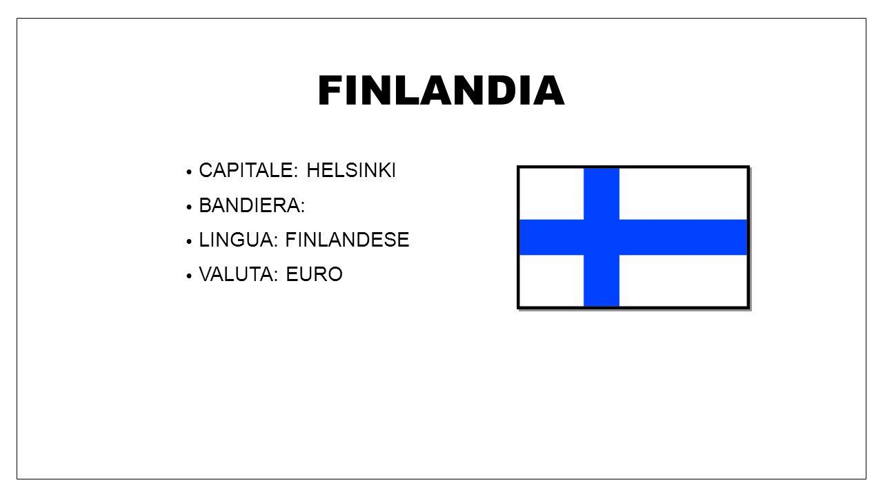 FINLANDIA CAPITALE: HELSINKI BANDIERA: LINGUA: FINLANDESE VALUTA: EURO