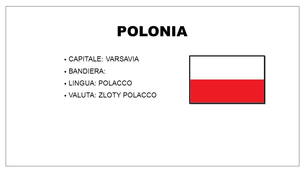 POLONIA CAPITALE: VARSAVIA BANDIERA: LINGUA: POLACCO