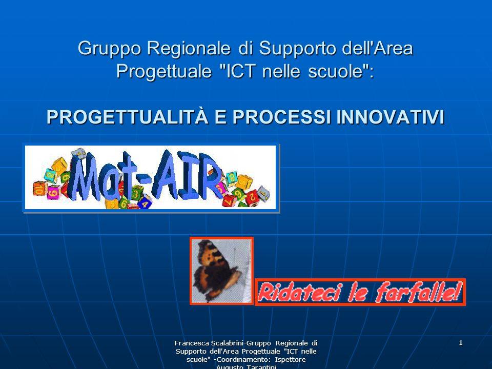 Gruppo Regionale di Supporto dell Area Progettuale ICT nelle scuole : PROGETTUALITÀ E PROCESSI INNOVATIVI