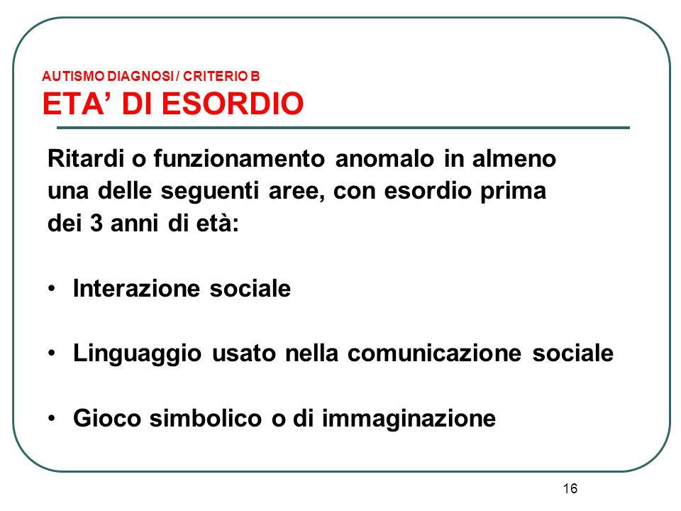 AUTISMO DIAGNOSI / CRITERIO B ETA' DI ESORDIO