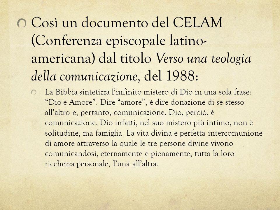 Così un documento del CELAM (Conferenza episcopale latino- americana) dal titolo Verso una teologia della comunicazione, del 1988: