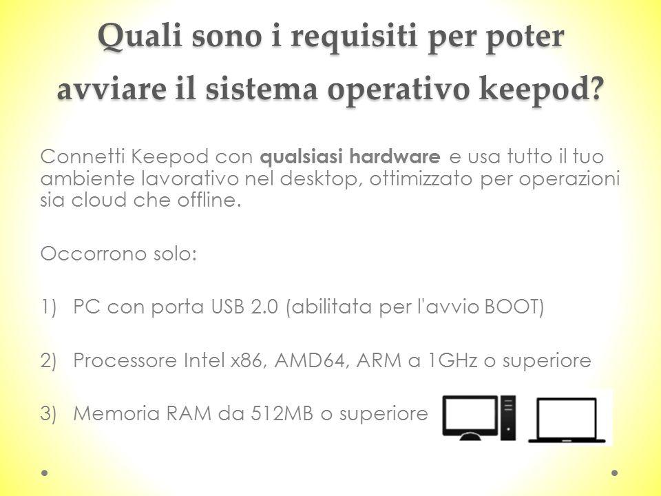 Quali sono i requisiti per poter avviare il sistema operativo keepod