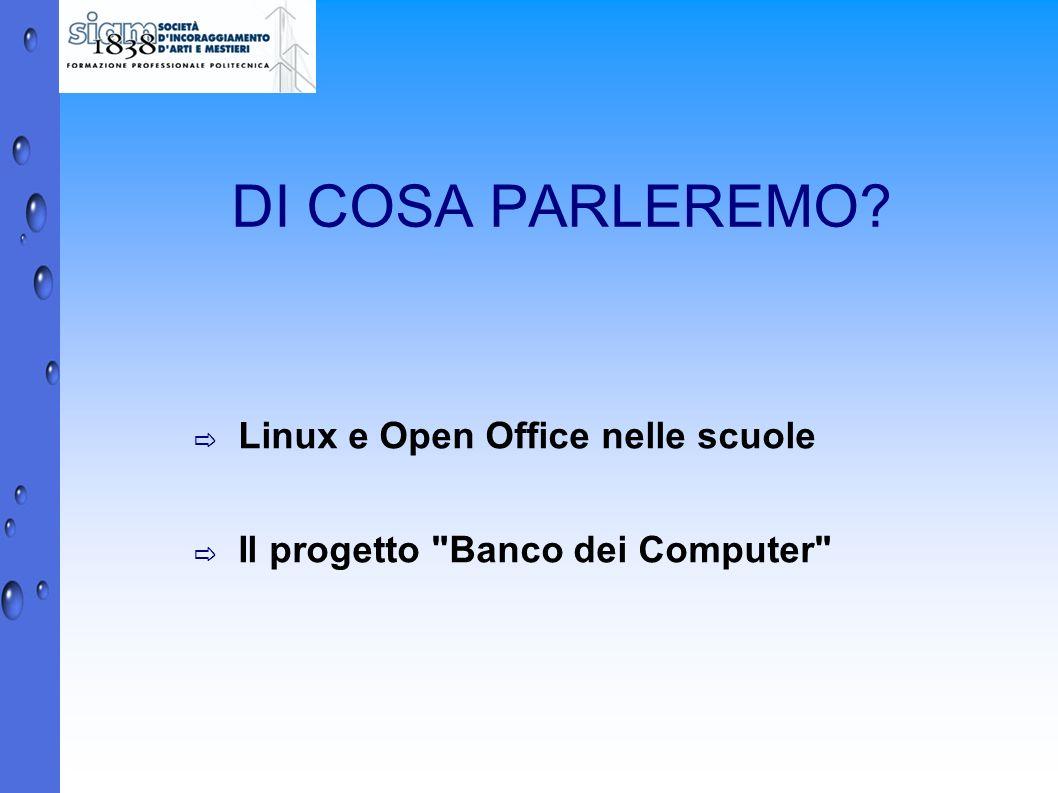 DI COSA PARLEREMO Linux e Open Office nelle scuole