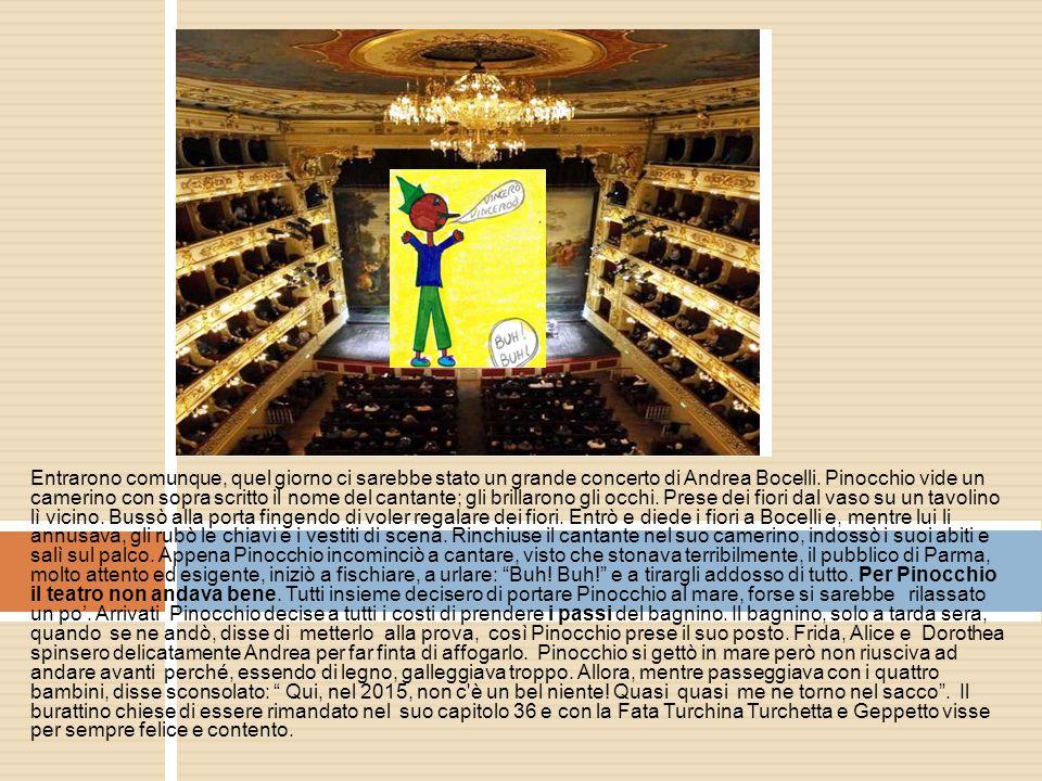 Entrarono comunque, quel giorno ci sarebbe stato un grande concerto di Andrea Bocelli.