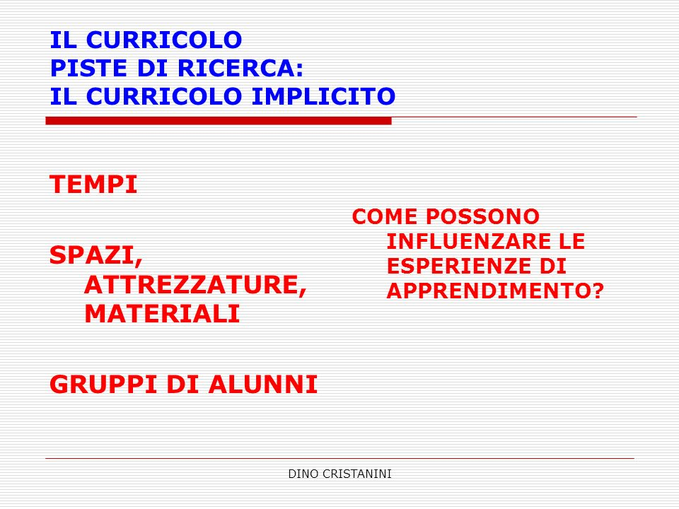 IL CURRICOLO PISTE DI RICERCA: IL CURRICOLO IMPLICITO