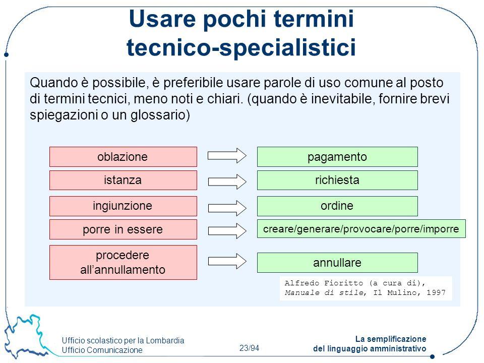 Usare pochi termini tecnico-specialistici