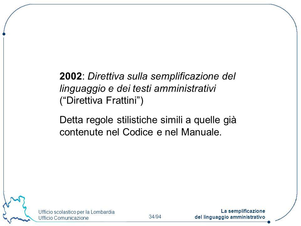 2002: Direttiva sulla semplificazione del linguaggio e dei testi amministrativi ( Direttiva Frattini )