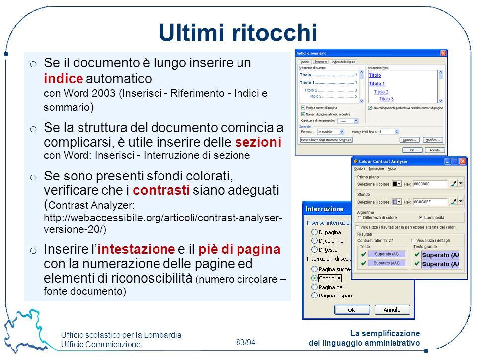 Ultimi ritocchi Se il documento è lungo inserire un indice automatico con Word 2003 (Inserisci - Riferimento - Indici e sommario)