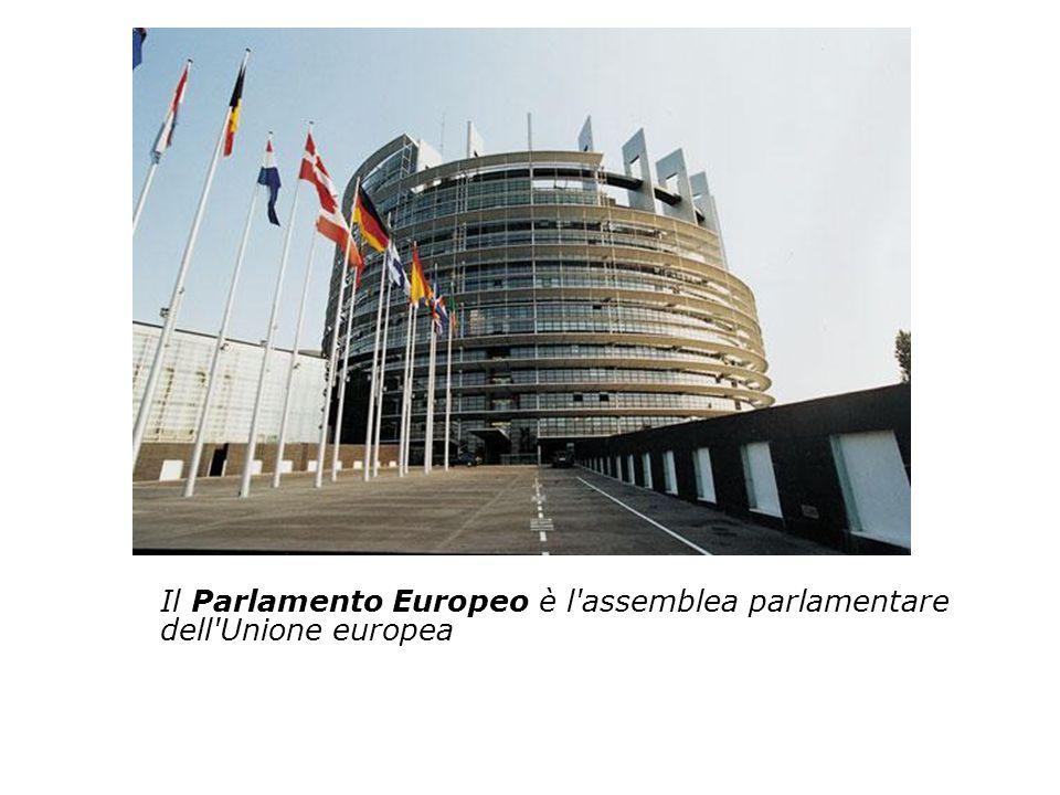 Il Parlamento Europeo è l assemblea parlamentare dell Unione europea