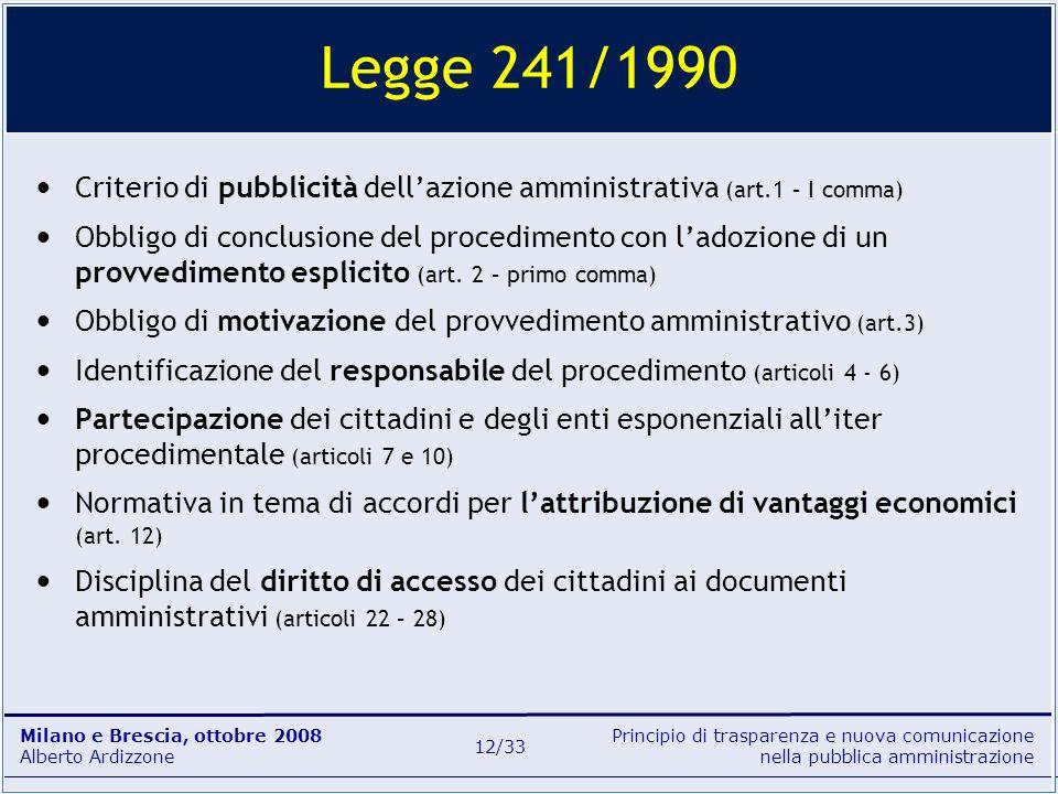 Legge 241/1990 Criterio di pubblicità dell'azione amministrativa (art.1 – I comma)