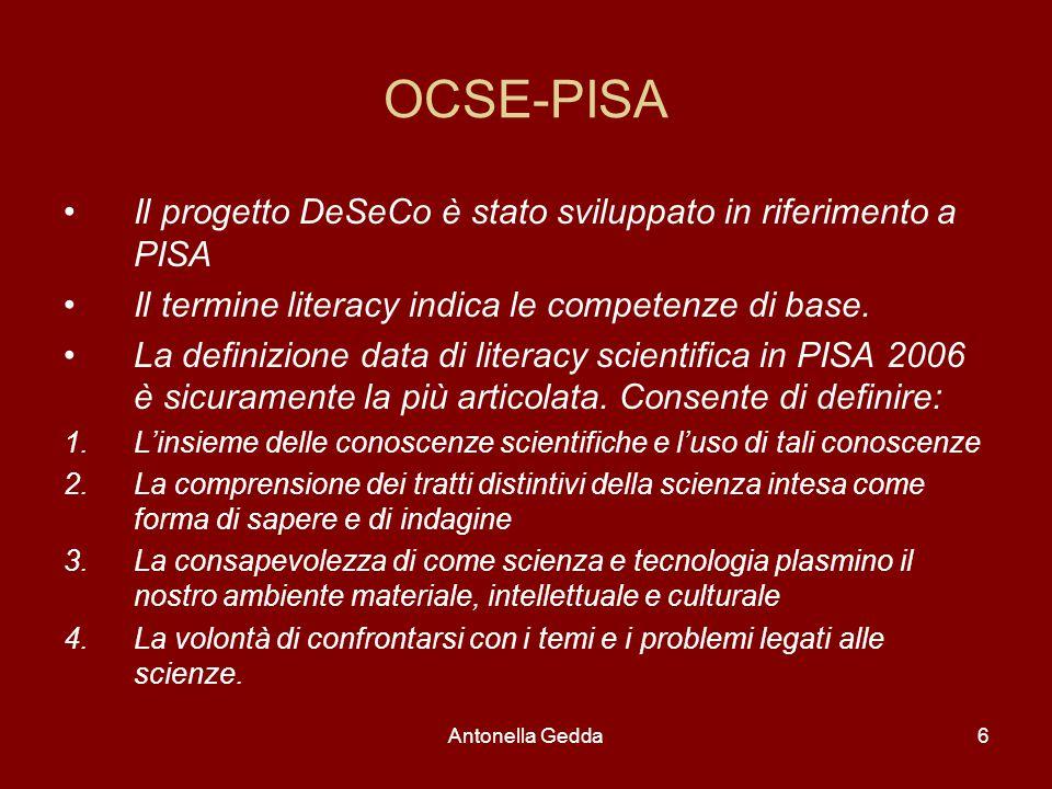 OCSE-PISA Il progetto DeSeCo è stato sviluppato in riferimento a PISA