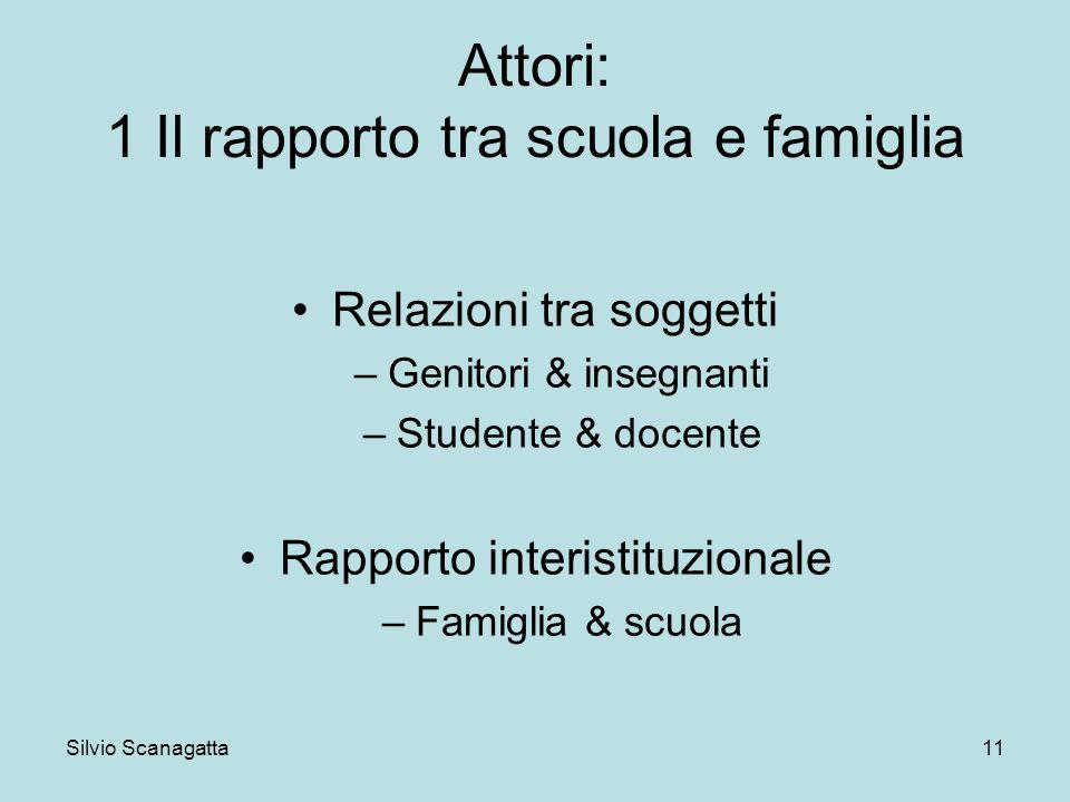 Attori: 1 Il rapporto tra scuola e famiglia