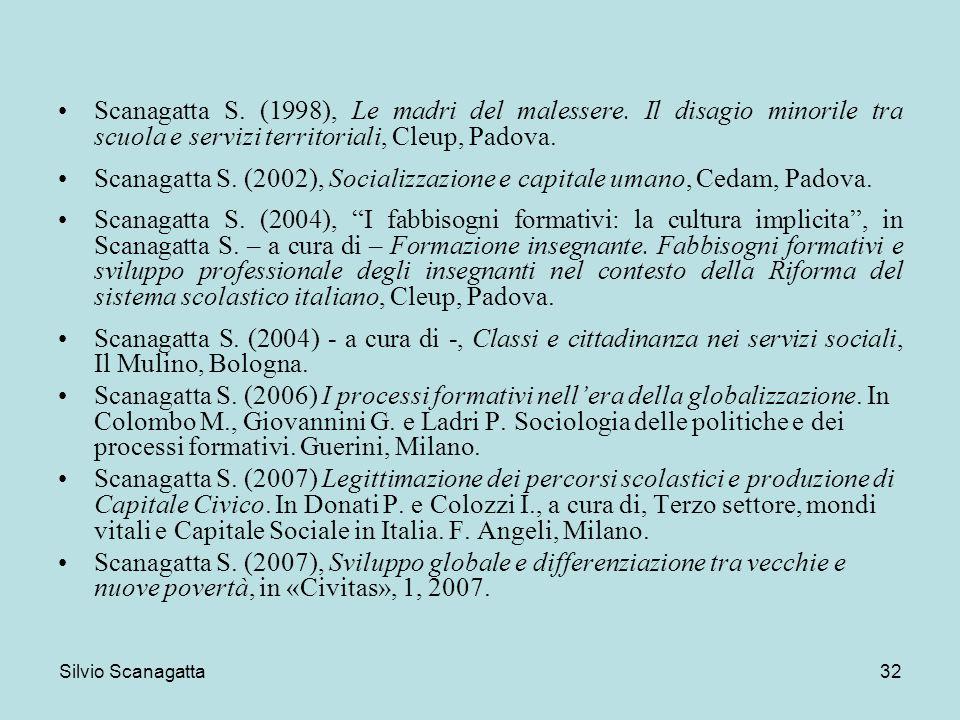 Scanagatta S. (2002), Socializzazione e capitale umano, Cedam, Padova.