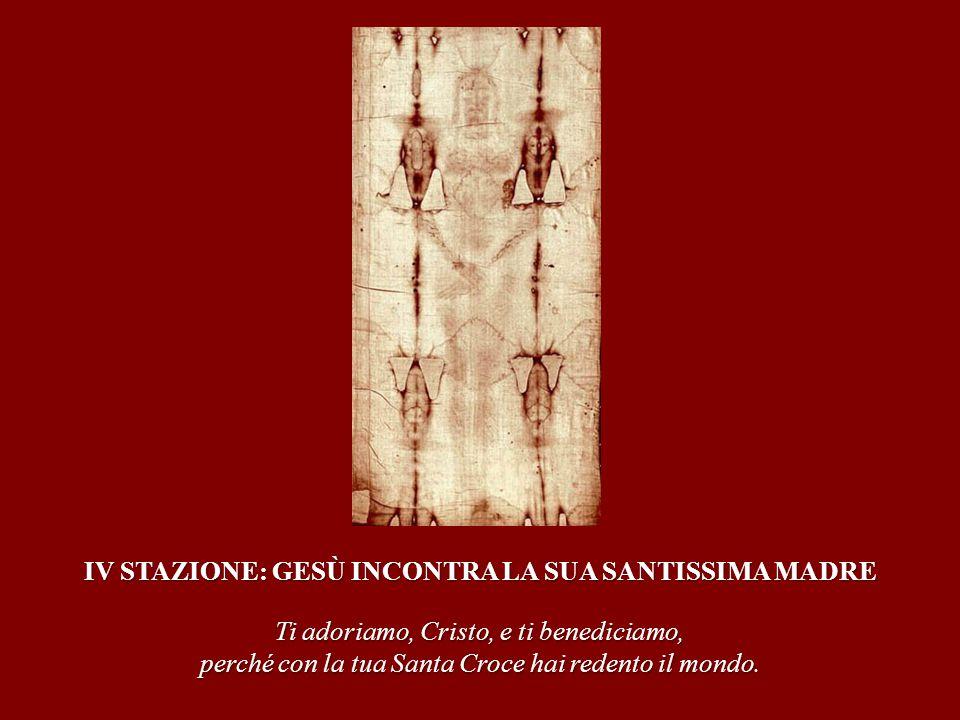 IV STAZIONE: GESÙ INCONTRA LA SUA SANTISSIMA MADRE