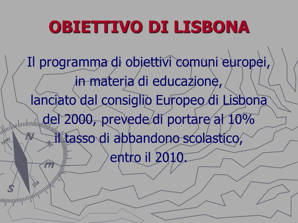 OBIETTIVO DI LISBONA Il programma di obiettivi comuni europei,