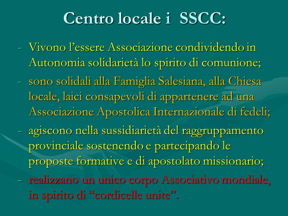 Centro locale i SSCC: Vivono l'essere Associazione condividendo in Autonomia solidarietà lo spirito di comunione;
