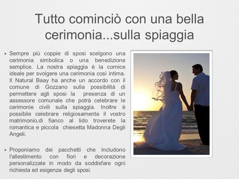 Tutto cominciò con una bella cerimonia...sulla spiaggia