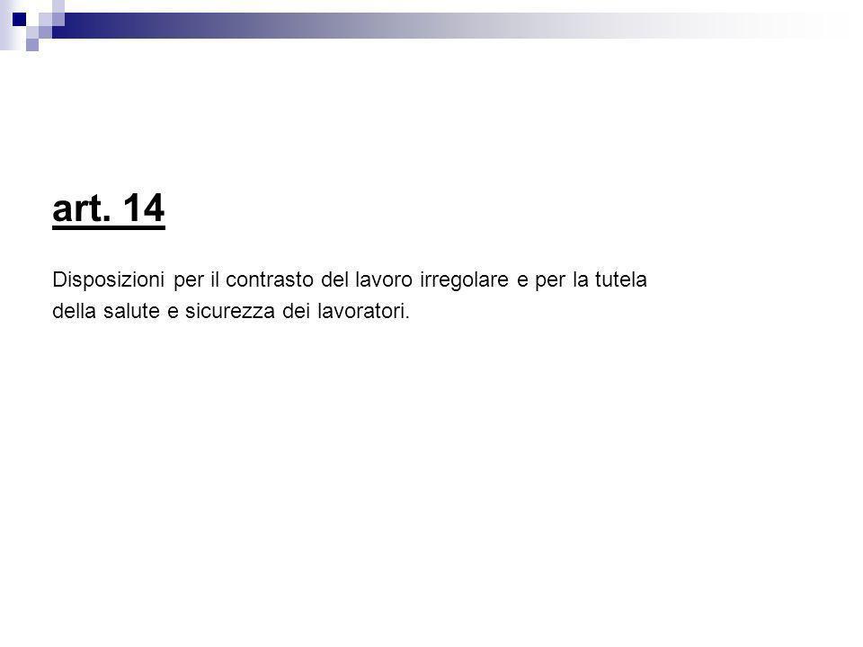 art.14Disposizioni per il contrasto del lavoro irregolare e per la tutela.