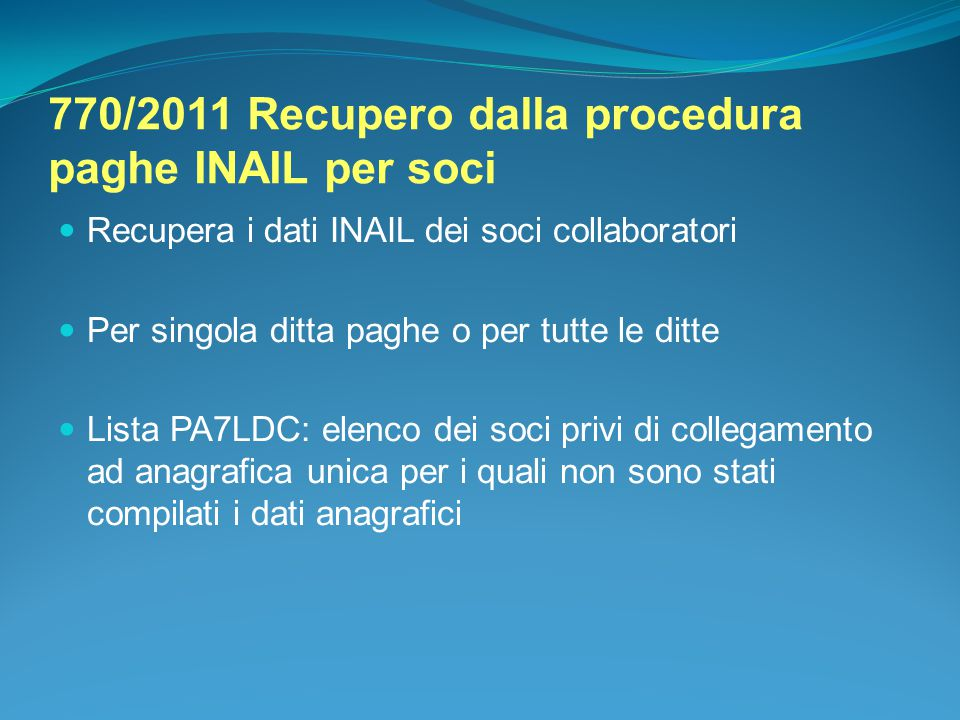 770/2011 Recupero dalla procedura paghe INAIL per soci