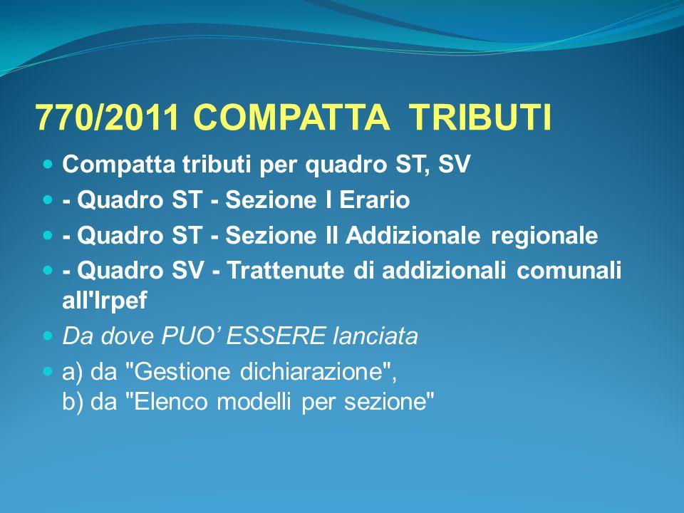 770/2011 COMPATTA TRIBUTI Compatta tributi per quadro ST, SV