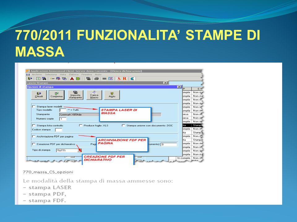 770/2011 FUNZIONALITA' STAMPE DI MASSA