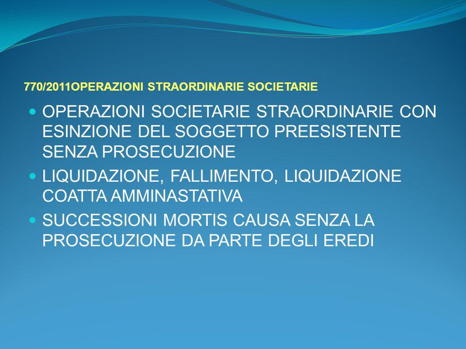 770/2011OPERAZIONI STRAORDINARIE SOCIETARIE